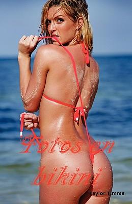 Fotos En Bikini: Bellas Chicas En Bikinis Tipo Brasileo, Bikinis Pequeos, Blanco, Rojo, Dorado, Caf, Naranjo, Metlico, Transparente y Muchos MS Estilos y Modelos En Nuestro Libro de Bikinis. - Timms, Taylor