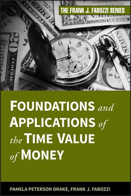 Foundations and Applications of the Time Value of Money - Peterson Drake, and Fabozzi
