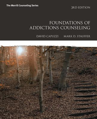 Foundations of Addictions Counseling - Capuzzi, David, and Stauffer, Mark D.