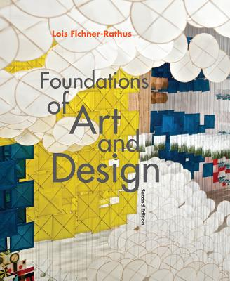 Foundations of Art and Design with Access Code - Fichner-Rathus, Lois