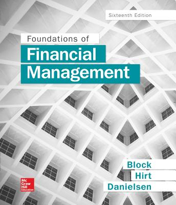 Foundations of Financial Management - Block, Stanley, MD, and Hirt, Geoffrey, and Danielsen, Bartley