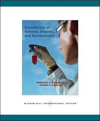Foundations of General, Organic, and Biochemistry - Denniston, Katherine J., and Topping, Joseph J.