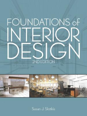 Foundations of Interior Design - Slotkis, Susan J