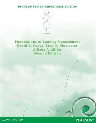 Foundations of Lodging Management - Hayes, David K., and Ninemeier, Jack D., and Miller, Allisha A.