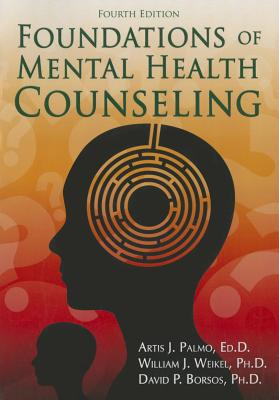 Foundations of Mental Health Counseling - Palmo, Artis J (Editor), and Weikel, William J (Editor), and Borsos, David P (Editor)