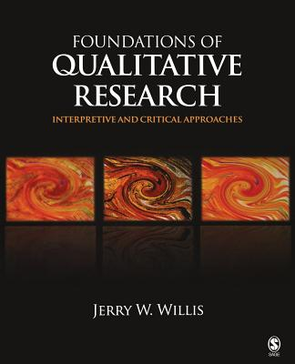 Foundations of Qualitative Research: Interpretive and Critical Approaches - Willis, Jerry W, Dr.