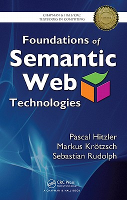 Foundations of Semantic Web Technologies - Hitzler, Pascal