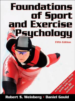 Foundations of Sport and Exercise Psychology - Weinberg, Robert S, and Gould, Daniel