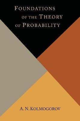Foundations of the Theory of Probability - Kolmogorov, A N