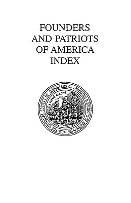 Founders and Patriots of America Index - Daughters of Founders and Patriots of a, Of Founders and Patriots of