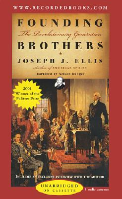 Founding Brothers: The Revolutionary Generation - Ellis, Joseph J, and Runger, Nelson (Read by)