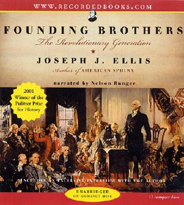 Founding Brothers: The Revolutionary Generation - Ellis, Joseph J
