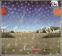 Four Centuries of Chant - Anonymous 4