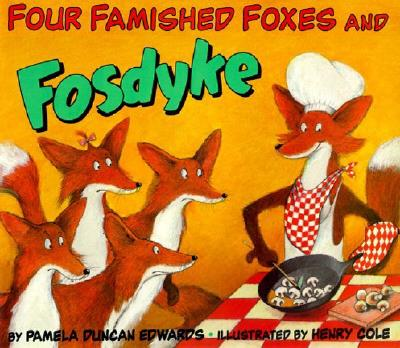 Four Famished Foxes and Fosdyke - Edwards, Pamela Duncan
