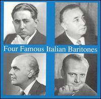 Four Famous Italian Baritones - Carlo Tagliabue (baritone); Gino Bechi (baritone); Mario Basiola, Jr. (baritone); Tito Gobbi (baritone)