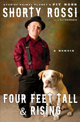 Four Feet Tall and Rising: A Memoir - Rossi, Shorty