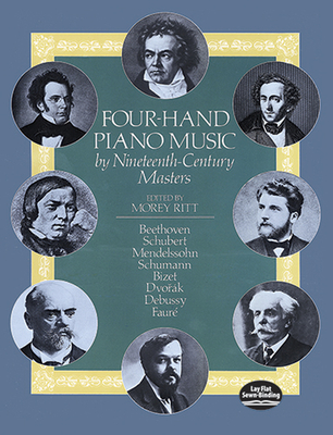 Four-Hand Piano Music by Nineteenth-Century Masters - Classical Piano Sheet Music, and Ritt, Morey (Editor)