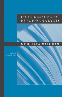 Four Lessons of Psychoanalysis - Safouan, Moustafa