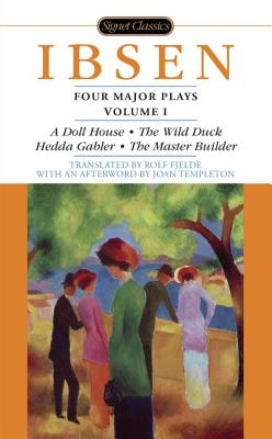 Four Major Plays: Volume 1 - Ibsen, Henrik, and Fjelde, Rolf (Foreword by), and Templeton, Joan (Afterword by)