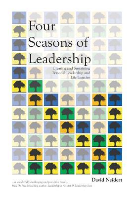 Four Seasons of Leadership - Neidert, David