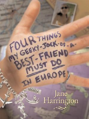 Four Things My Geeky-Jock-Of-A-Best-Friend Must Do in Europe - Harrington, Jane
