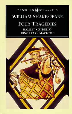 Four Tragedies - Shakespeare, William, and Spencer, T J B (Editor)