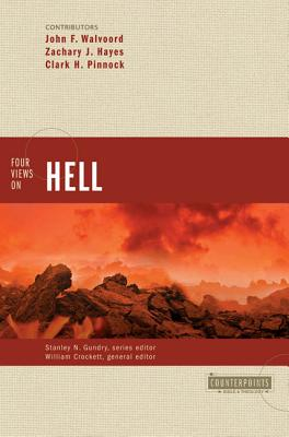 Four Views on Hell - Walvoord, John F, Th.D. (Contributions by), and Hayes, Zachary J, and Crockett, William (Editor)