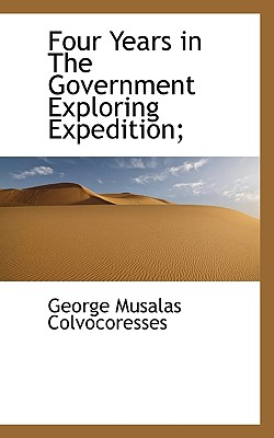 Four Years in the Government Exploring Expedition; - Colvocoresses, George Musalas