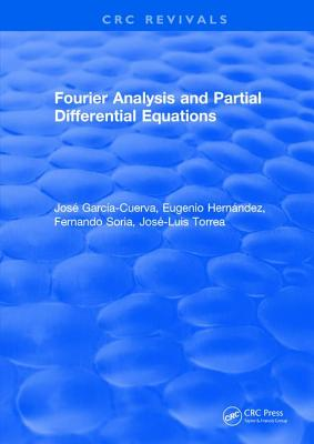 Fourier Analysis and Partial Differential Equations - Garcia-Cuerva, Jose