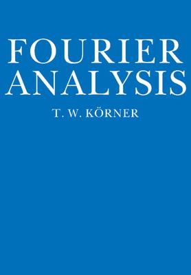 Fourier Analysis - Körner, T W