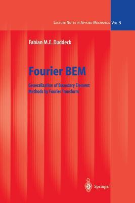 Fourier BEM: Generalization of Boundary Element Methods by Fourier Transform - Duddeck, Fabian M.E.