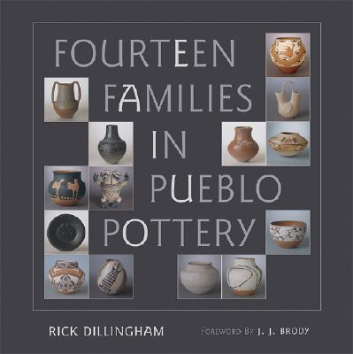 Fourteen Families in Pueblo Pottery - Dillingham, Rick, and Brody, J J (Foreword by)