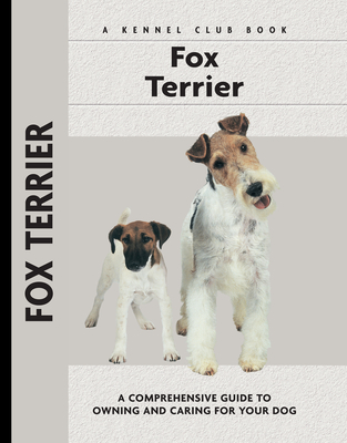 Fox Terrier - Lee, Muriel P, and Francais, Isabelle (Photographer), and Johnson, Carol Ann (Photographer)