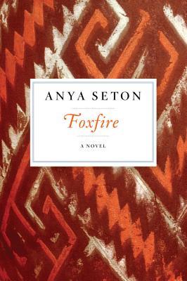 Foxfire - Seton, Anya