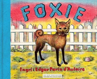 Foxie, the Singing Dog - D'Aulaire, Ingri