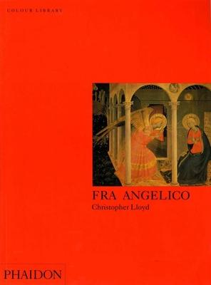 Fra Angelico - Lloyd, Christopher, and White, David V.