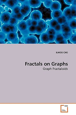 Fractals on Graphs - Cho, Ilwoo