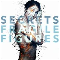 Fragile Figures - Secrets