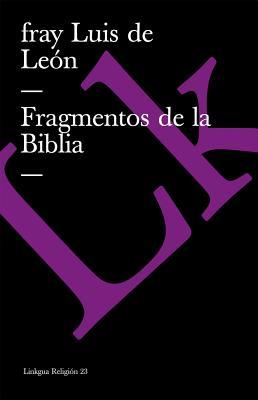Fragmentos de La Biblia - Leon, Fray Luis De