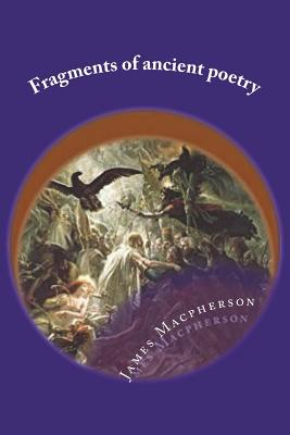 Fragments of Ancient Poetry - MacPherson, James