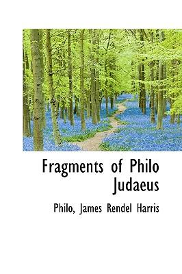 Fragments of Philo Judaeus - James Rendel Harris, Philo