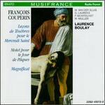 Fran�ois Couperin: Le�ons de Ten�bres pour le Merdredi Saint; Motet pour le Jour de P�ques; Magnificat
