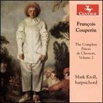 François Couperin: The Complete Pièces de Clavecin, Vol. 2