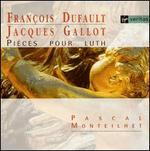 François Dufault/ Jacques Gallot: Pièces Pour Luth