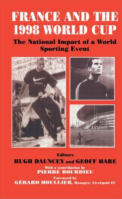 France and the 1998 World Cup: The National Impact of a World Sporting Event - Hare, Geoff (Editor)