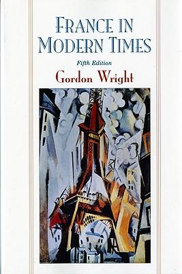 France in Modern Times - Wright, Gordon