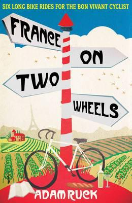 France on Two Wheels - Ruck, Adam