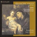Francesc Valls: Salms; Missa quarti toni; Missa primi toni