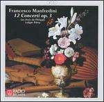 Francesco Manfredini: 12 Concerti, Op. 3