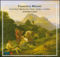 Francesco Molino: Chamber Works for Flute, Violin & Guitar - Karl Kaiser (flute); Petra Müllejans (viola); Petra Müllejans (violin); Sérénade à trois; Sonja Prunnbauer (guitar)